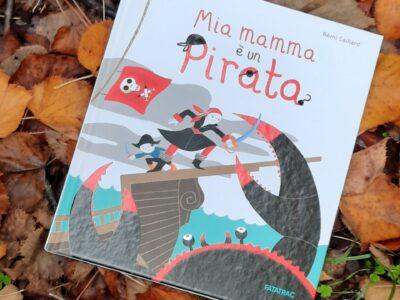 Mia Mamma è un pirata – Karine Surugue – Remi Saillard  Fatatrac