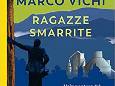 Ragazze Smarrite – Marco Vichi -Guanda