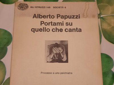 Portami su quello che canta di Alberto Papuzzi ed. Einaudi